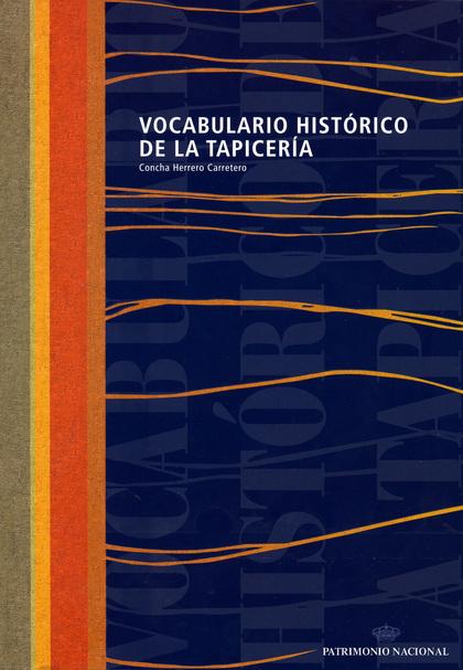 VOCABULARIO HISTÓRICO DE LA TAPICERÍA