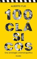 100 CLÁSICOS : UNA ANTOLOGÍA CINEMATOGRÁFICA