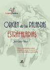 ORIGEN DE LAS PALABRAS ESTRAFALARIAS