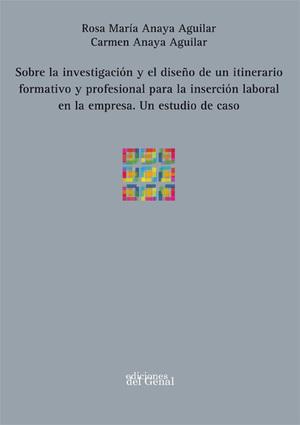 SOBRE LA INVESTIGACIÓN Y EL DISEÑO DE UN ITINERARIO FORMATIVO Y PROFESIONAL PARA LA INSERCIÓN
