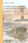 LA ANTIGUA MESOPOTAMIA EN LOS ALBORES DE LA CIVILIZACIÓN : LA EVOLUCIÓN DE UN PAISAJE URBANO
