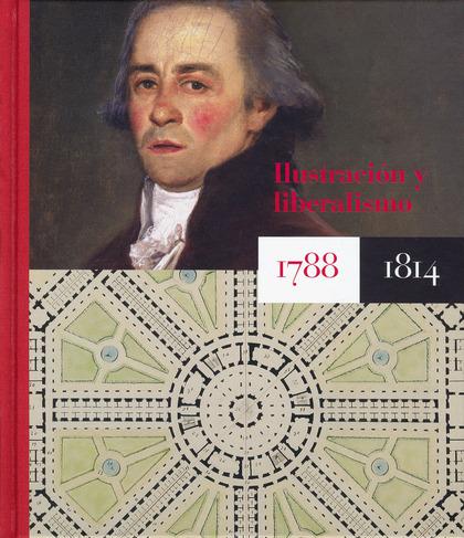 ILUSTRACIÓN Y LIBERALISMO 1788-1814.