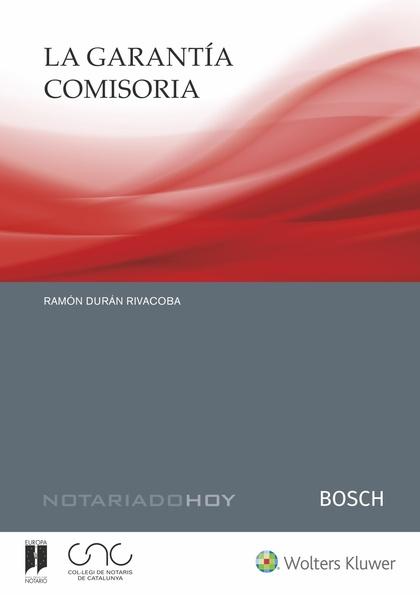 LA GARANTÍA COMISORIA. COLECCIÓN NOTARIADO HOY