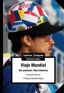 VIAJE MUNDIAL DOS PASIONES ONCE HISTORIAS