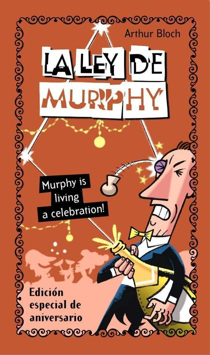 LA LEY DE MURPHY: MURPHY´S LIVING A CELEBRATION
