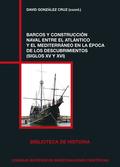 BARCOS Y CONSTRUCCIÓN NAVAL ENTRE EL ATLÁNTICO Y EL MEDITERRÁNEO EN LA ÉPOCA DE