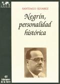 NEGRÍN PERSONALIDAD HISTÓRICA TOMO I Y II.