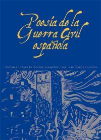 POESÍA DE LA GUERRA CIVIL ESPAÑOLA, 1936-1939