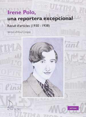 IRENE POLO, UNA RESPORTERA EXCEPCIONAL. RECULL D´ARTICLES (1930-1938)