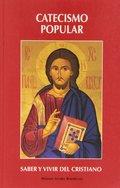 CATECISMO POPULAR : SABER Y VIVIR DEL CRISTIANO