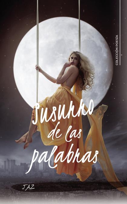 SUSURRO DE LAS PALABRAS.