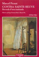 CONTRA SAINTE-BEUVE : RECORDS D´UNA MATINADA