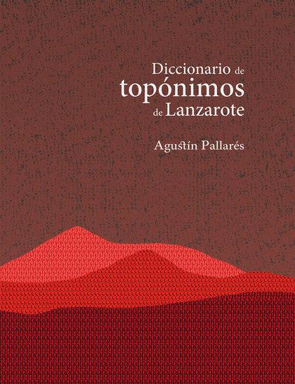 DICCIONARIO DE TOPÓNIMOS DE LANZAROTE.