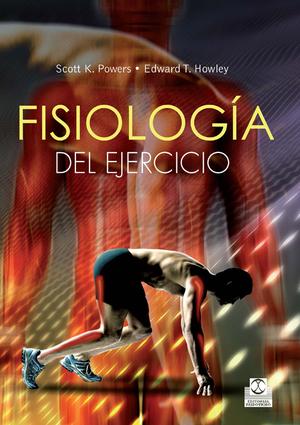 FISIOLOGÍA DEL EJERCICIO : TEORÍA Y APLICACIÓN A LA FORMA FÍSICA Y AL RENDIMIENTO