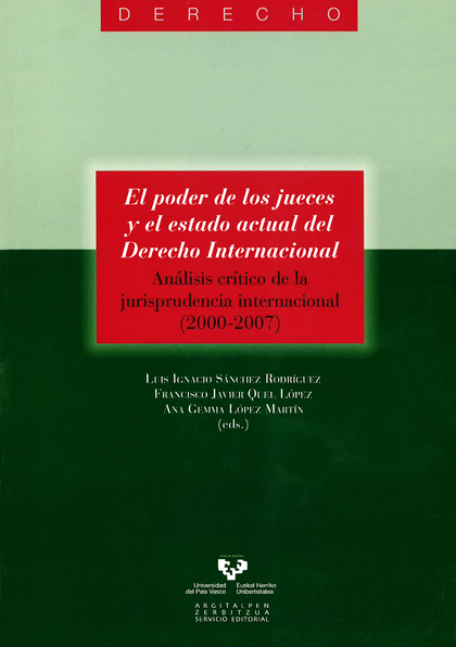 EL PODER DE LOS JUECES Y EL ESTADO ACTUAL DEL DERECHO INTERNACIONAL : ANÁLISIS CRÍTICO DE LA JU