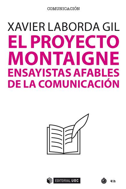 EL PROYECTO MONTAIGNE. ENSAYISTAS AFABLES DE LA COMUNICACIÓN