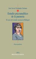ESTUDIO PSICOANALÍTICO DE LA PARANOIA. EL CASO DE LA MADRE ASESINA DE HILDEGART