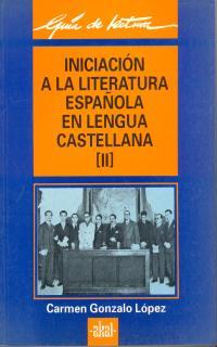 INICIACIÓN A LA LITERATURA ESPAÑOLA EN LENGUA CASTELLANA. (T. 2)