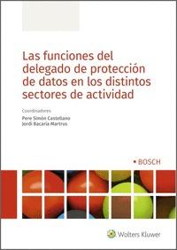 LAS FUNCIONES DEL DELEGADO DE PROTECCIÓN DE DATOS EN LOS DISTINTOS SECTORES DE A.