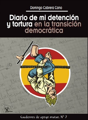DIARIO DE MI DETENCIÓN Y TORTURA EN LA TRANSICIÓN DEMOCRÁTICA