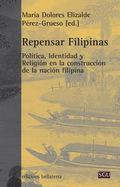 REPENSAR FILIPINAS. POLÍTICA, IDENTIDAD Y RELIGIÓN EN LA CONSTRUCCIÓN DE LA NACIÓN FILIPINA