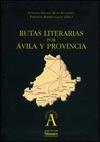 RUTAS LITERARIAS POR ÁVILA Y PROVINCIA