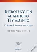 INTRODUCCIÓN AL ANTIGUO TESTAMENTO III. LIBROS POÉTICOS Y SAPIENCIALES