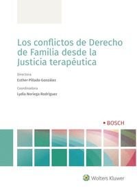 LOS CONFLICTOS DE DERECHO DE FAMILIA DESDE LA JUSTICIA TERAPÉUTICA.