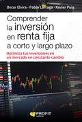 COMPRENDER LA INVERSIÓN EN RENTA FIJA A CORTO Y LARGO PLAZO.