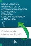 BREVE GÉNESIS HISTÓRICA DE LA INTERNACIONALIZACIÓN EMPRESARIAL ESPAÑOLA : ESPECIAL REFERENCIA A
