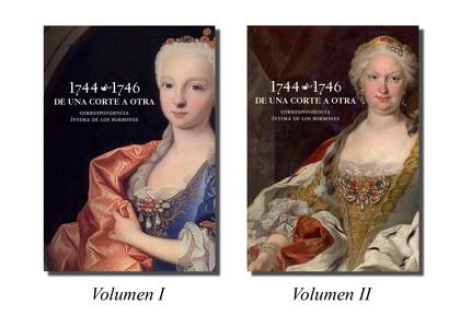 DE UNA CORTE A OTRA : CORRESPONDENCIA ÍNTIMA DE LOS BORBONES, 1744-1746