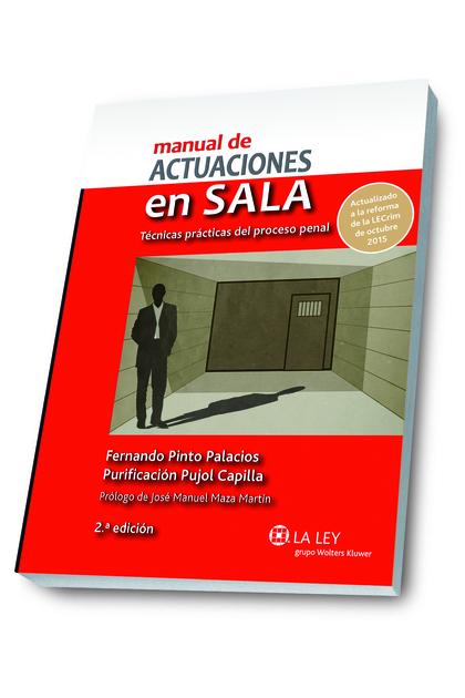 MANUAL DE ACTUACIONES EN SALA : TÉCNICAS PRÁCTICAS DEL PROCESO PENAL