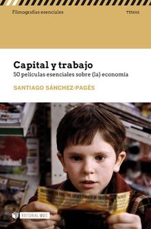 CAPITAL Y TRABAJO. 50 PELICULAS ESENCIALES SOBRE ECONOMIA