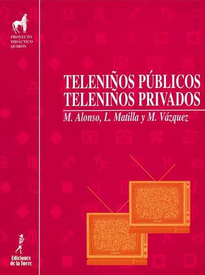 Teleniños públicos, teleniños privados