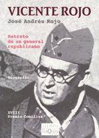 VICENTE ROJO: RETRATO DE UN GENERAL REPUBLICANO