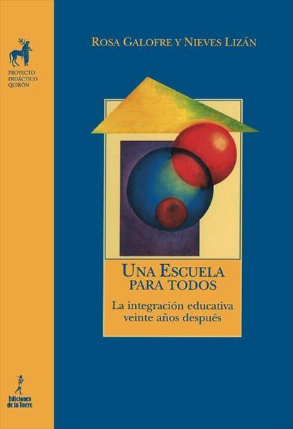 UNA ESCUELA PARA TODOS : LA INTEGRACIÓN EDUCATIVA VEINTE AÑOS DESPUÉS