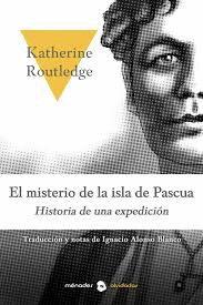 EL MISTERIO DE LA ISLA DE PASCUA. HISTORIA DE UNA EXPEDICIÓN