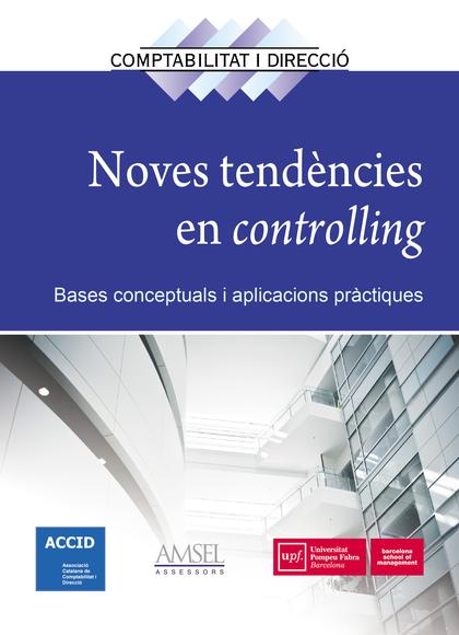 NOVES TENDENCIES EN CONTROLLING. BASES CONCEPTUALS I APLICACIONS PRÀCTIQUES