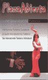 PLAZA ABIERTA 2004: LA GUÍA INTERNACIONAL DEL FLAMENCO