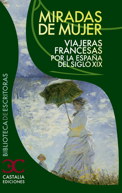 MIRADAS DE MUJER. VIAJERAS FRANCESAS POR LA ESPAÑA DEL SIGLO XIX