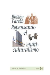REPENSANDO EL MULTICULTURALISMO: DIVERSIDAD CULTURAL Y TEORÍA POLÍTICA