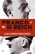 FRANCO Y EL III REICH. LAS RELACIONES DE ESPAÑA CON LA ALEMANIA DE HITLER..