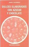 DULCES ELABORADOS CON AZÚCAR Y CHOCOLATE.