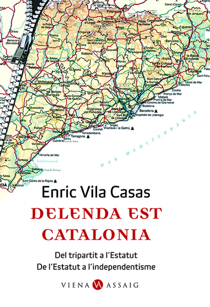 DELENDA EST CATALONIA : DEL TRIPARTIT A L´ESTATUT, DE L´ESTATUT A L´INDEPENDENTISME