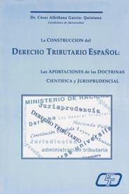 CONSTRUCCION DEL DERECHO TRIBUTARIO ESPAÑOL