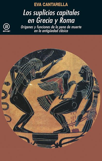 (177) LOS SUPLICIOS CAPITALES EN GRECIA Y ROMA