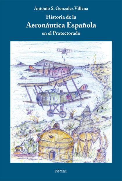 HISTORIA DE LA AERONÁUTICA ESPAÑOLA EN EL PROTECTORADO