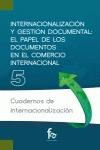 INTERNACIONALIZACIÓN Y GESTIÓN DOCUMENTAL : EL PAPEL DE LOS DOCUMENTOS EN EL COMERCIO INTERNACI