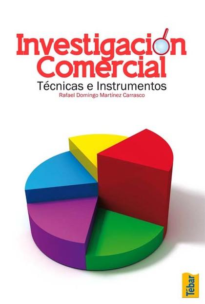 INVESTIGACIÓN COMERCIAL : TÉCNICAS E INSTRUMENTOS