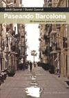 PASEANDO BARCELONA: 20 ITINERARIOS PARA NO PERDERSE